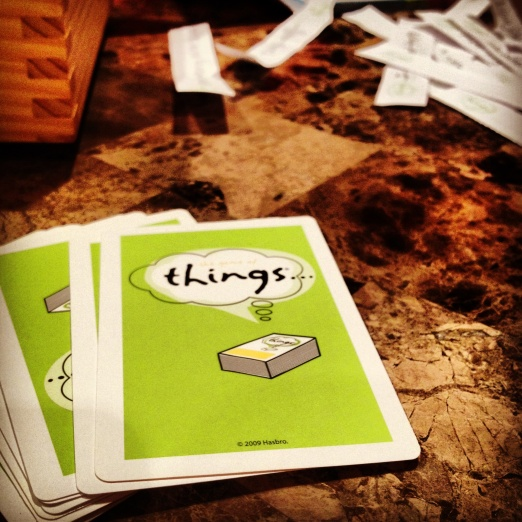 The Game of Things.  Have you played?  It's dangerous.